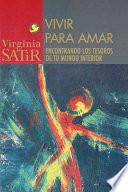 Vivir Para Amar / Live To Love: An Encounter With The Treasures Of Your Inner World