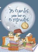 25 Cuentos Para Leer En 5 Minutos (25 Cuentos...)