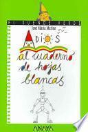 Adiós Al Cuaderno De Hojas Blancas