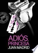 Adiós Princesa (la Séptima De Toni Romano)