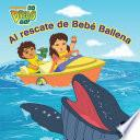Al Rescate De Bebé Ballena (go, Diego, Go!)