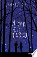 Alice Y La Mosca