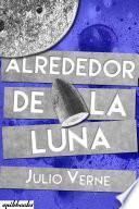 Alrededor De La Luna. Julio Verne. Ilustrado