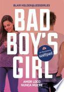 libro Amor Loco Nunca Muere (bad Boy S Girl 3)