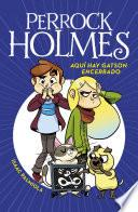 Aquí Hay Gatson Encerrado (serie Perrock Holmes)