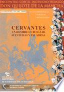 Cervantes, Un Hombre En Busca De Aventuras Y Palabras