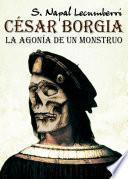 César Borgia. La Agonía De Un Monstruo