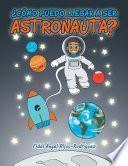 Cmo Puedo Llegar A Ser Astronauta?