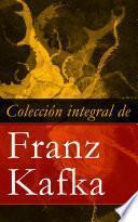 Colección Integral De Franz Kafka