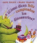 Como Dicen Feliz Cumpleanos Los Dinosaurios? / How Do Dinosaurs Say Happy Birthday?