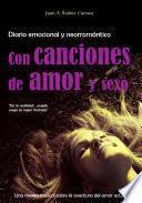 Con Canciones De Amor Y Sexo. Una Novela Musical Sobre La Aventura Del Amor Actual