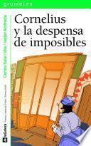 Cornelius Y La Despensa De Imposibles