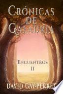 Crónicas De Galadria Ii   Encuentros