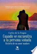 Cuando Se Encuentra A La Persona Soñada   Historia De Un Amor Maduro