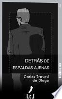 libro Detrás De Espaldas Ajenas