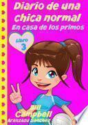 Diario De Una Chica Normal   En Casa De Los Primos (libro 2)