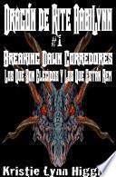 Dragón De Aabilynn Rite # 1 Breaking Dawn Corredores: Los Que Son Elegidos Y Los Que Están Rem