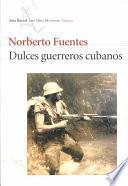 libro Dulces Guerreros Cubanos