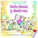 El Baile Desastroso De Delia (dilly Dog S Dizzy Dancing): La Letra D (letter D)