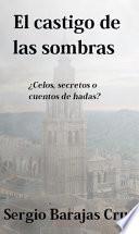 El Castigo De Las Sombras. Vol I