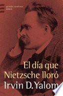 El Día Que Nietzsche Lloró