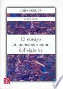 El Ensayo Hispanoamericano Del Siglo Xx