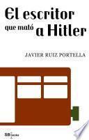 El Escritor Que MatÓ A Hitler