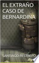 El Extraño Caso De Bernardina