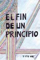 libro El Fin De Un Principio