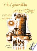 El Guardián De La Torre Y Los Cinco Paterneros.