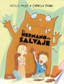 libro El Hermano Ms Salvaje / The Wildest Brother In The World
