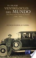 libro El Mejor Ventrílocuo Del Mundo. Paco Sanz En Los Teatros Madrileños (1906 1935)