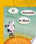 El Muuundo De Maca