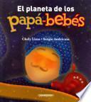libro El Planeta De Los Papa Bebes / The Planet Of The Father Babies