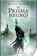 El Prisma Negro (el Portador De Luz 1)