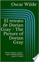 El Retrato De Dorian Gray / The Picture Of Dorian Gray