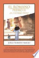 El Romano Pedro Ii ¿el Último Papa?