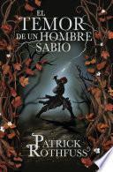 El Temor De Un Hombre Sabio (crónica Del Asesino De Reyes 2)