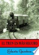El Tren Es Más Seguro