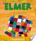 Elmer Y El Viento (elmer. Primeras Lecturas 10)