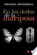 En Los Dedos De La Mariposa