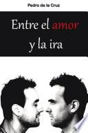 Entre El Amor Y La Ira