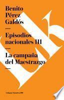 Episodios Nacionales Iii. La Campa–a Del Maestrazgo