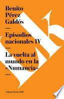 Episodios Nacionales Iv. La Vuelta Al Mundo En La ÇnumanciaÈ