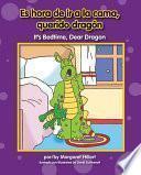 Es Hora De Ir A La Cama, Querido Dragón/ It S Bedtime, Dear Dragon