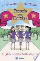 Escuela Para Estrellas: 1.er Trimestre En L Étoile