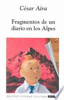 Fragmento De Un Diario En Los Alpes/ Fragment Of A Diary In The Alpes