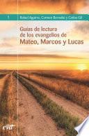 Guías De Lectura De Los Evangelios De Mateo, Marcos Y Lucas