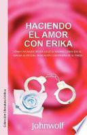 Haciendo El Amor Con Erika