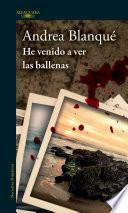He Venido A Ver Las Ballenas